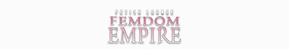 The Fetish Lounge | Femdom Empire | Dominastudio Berlin Brandenburg